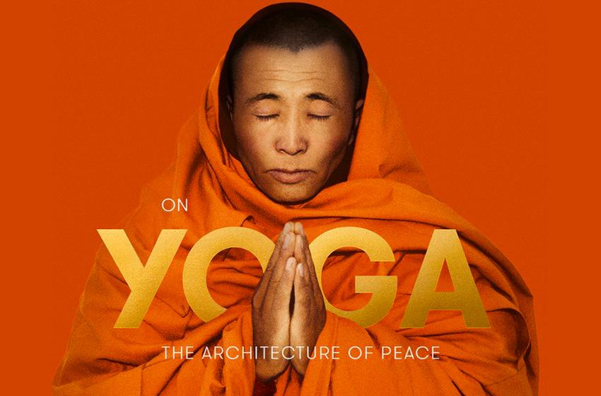 Yoga, la arquitectura de la paz: un documental que debes ver